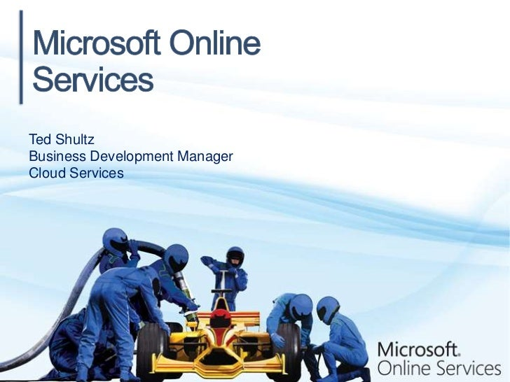 Microsoft Online Services - Ted Shultz, Microsoft
