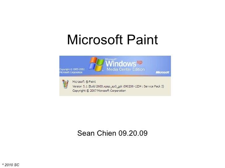 Microsoft Paint Sean Chien 09.20.09 ©   2010 SC