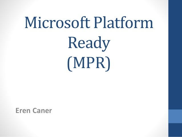 Microsoft Platform Ready (MPR) Eren Caner