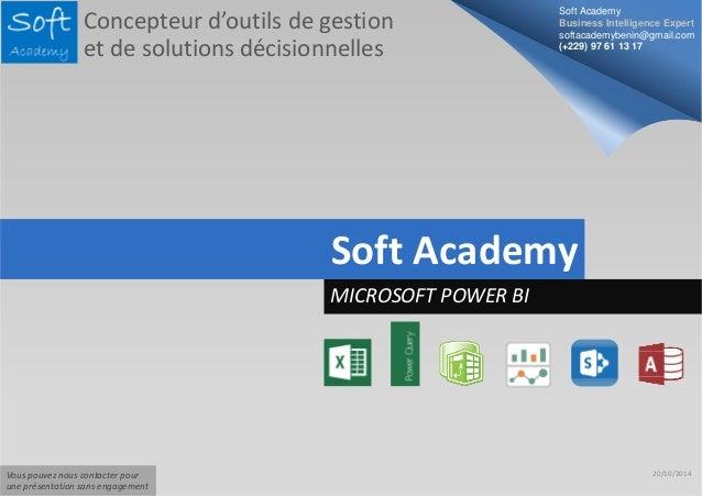 Soft Academy  Business Intelligence Expert  softacademybenin@gmail.com  (+229) 97 61 13 17  20/10/2014  Concepteur d'outil...