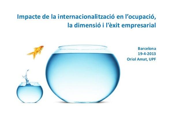 Oriol Amat: impacte de la internacionalització en l'ocupació, la dimensió i l'èxit empresarial