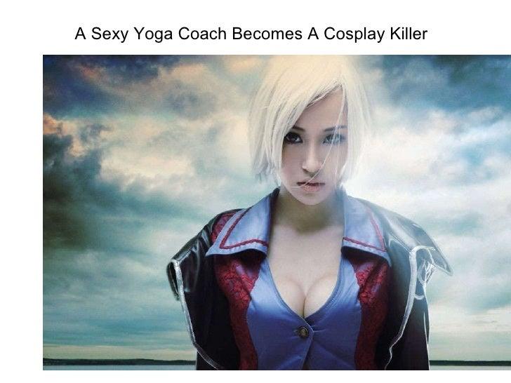 A Sexy Yoga Coach Becomes A Cosplay Killer