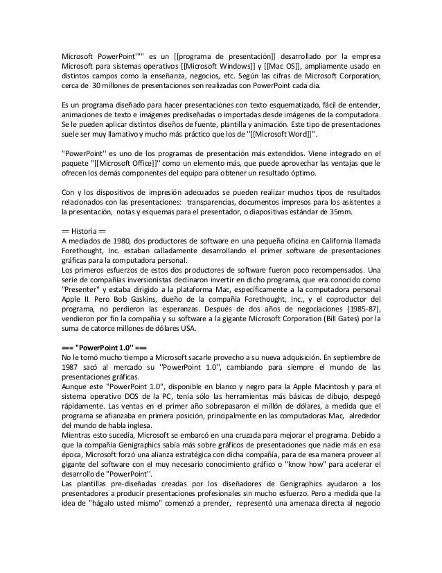 Microsoft PowerPoint es un [[programa de presentación]] desarrollado por la empresaMicrosoft para sistemas operativos [[Mi...