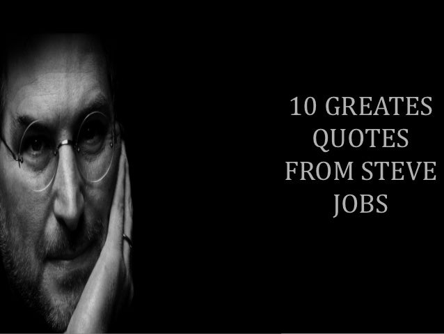 10 GREATES  QUOTESFROM STEVE    JOBS