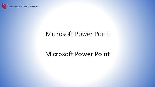 Microsoft Power Point  Microsoft Power Point