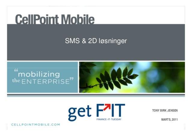 SMS og 2D-løsninger af Tony Jensen, CellPoint Mobile