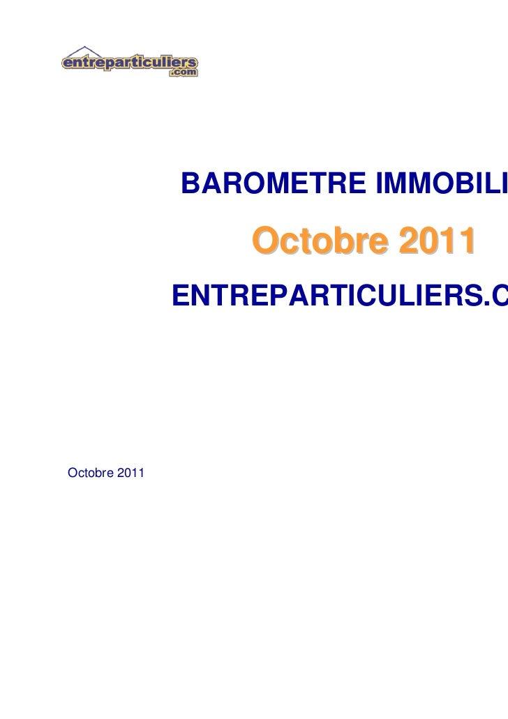 BAROMETRE IMMOBILIER                   Octobre 2011               ENTREPARTICULIERS.COMOctobre 2011