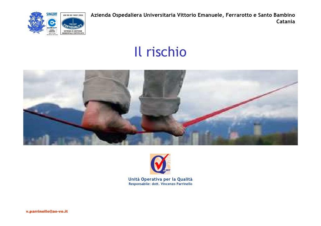 Azienda Ospedaliera Universitaria Vittorio Emanuele, Ferrarotto e Santo Bambino                                           ...