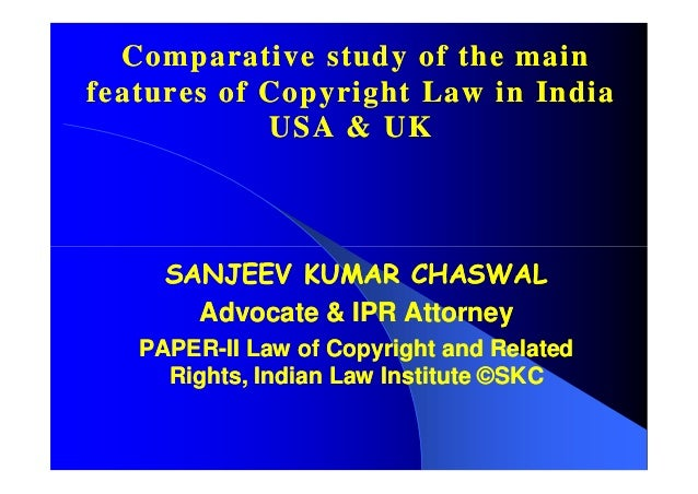 comparative study of the main features of copyright law in india usa & uk [compatibility mode]