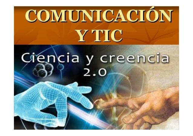 Comunicación: Comunicación y TIC, Ciencia y Creencia (14-11-13)