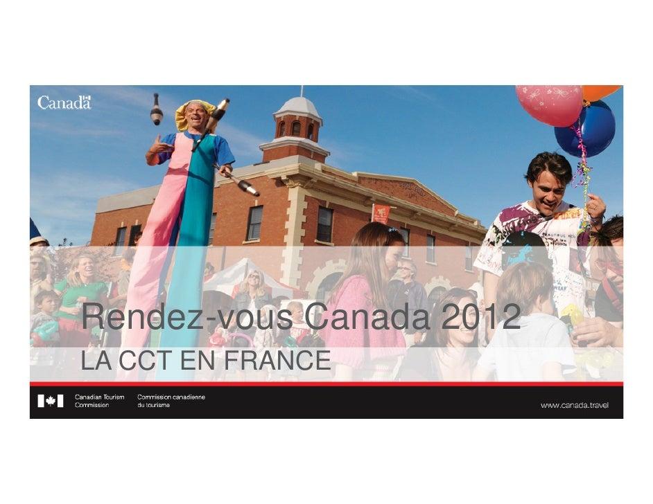 Rendez-vous Canada 2012LA CCT EN FRANCE
