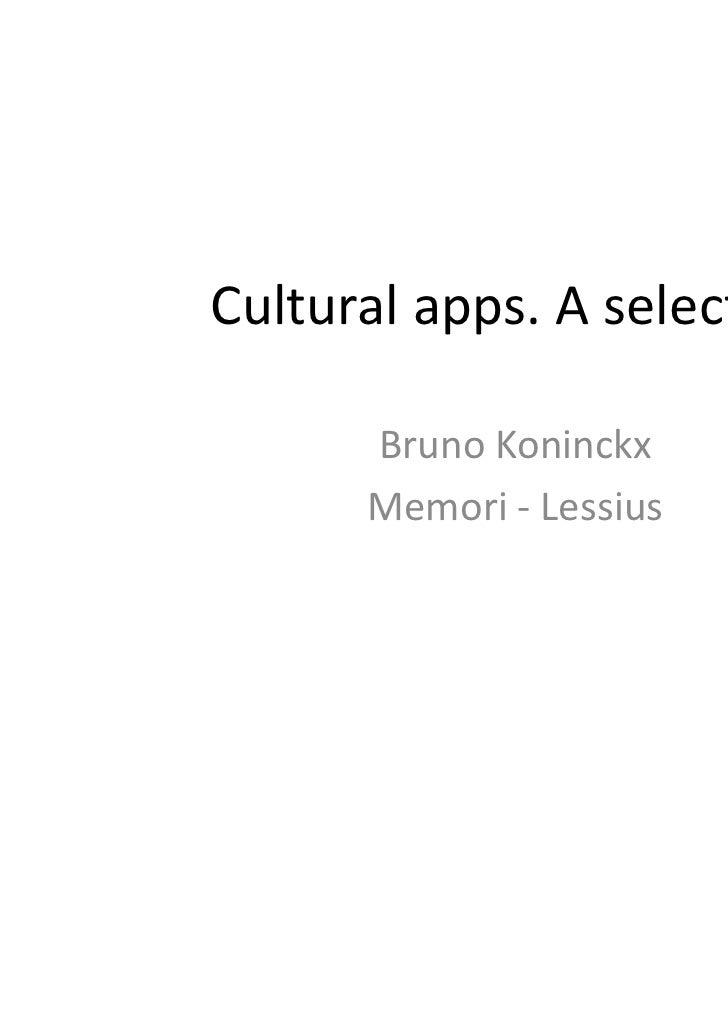 Cultural apps. A selection      Bruno Koninckx      Memori - Lessius