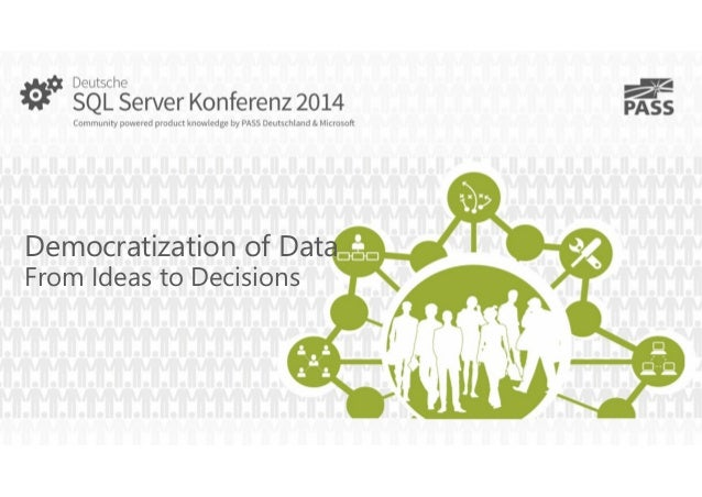 Democratization of Data From Ideas to Decisions