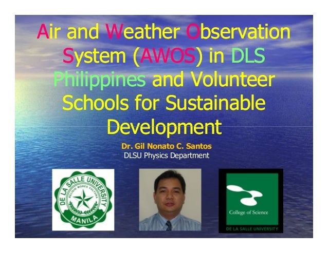 Air and Weather Observation   System (AWOS) in DLS            (AWOS)  Philippines and Volunteer   Schools for Sustainable ...