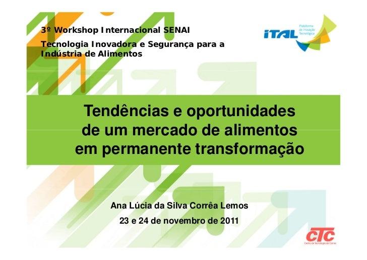 3º Workshop Internacional SENAITecnologia Inovadora e Segurança para aIndústria de Alimentos        Tendências e oportunid...