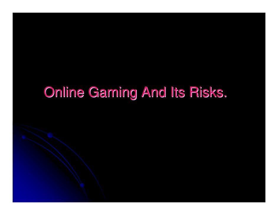 Online Gaming And Its Risks.