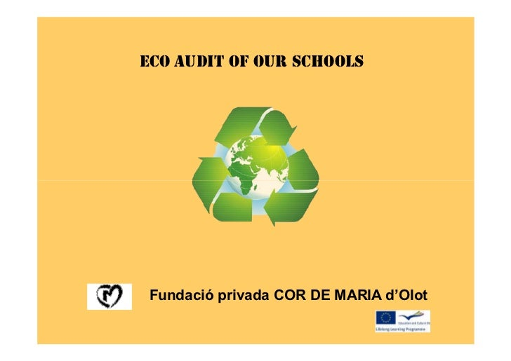 ECO AUDIT OF OUR SCHOOLS Fundació privada COR DE MARIA d'Olot