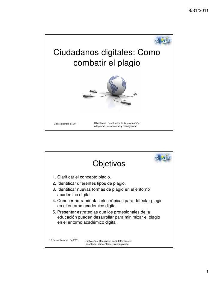 8/31/2011   Ciudadanos digitales: Como        combatir el plagio  16 de septiembre de 2011          Bibliotecas: Revolució...