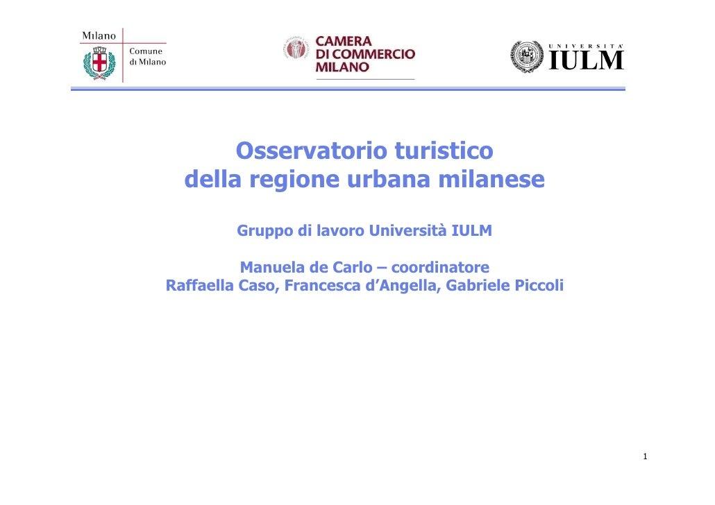 Osservatorio turistico   della regione urbana milanese           Gruppo di lavoro Università IULM            Manuela de Ca...