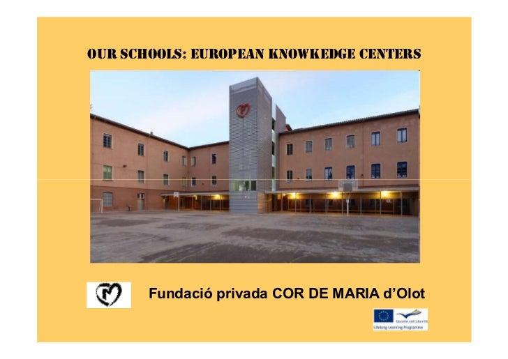 Our schools, European knowledge centers [modalitat compatibili