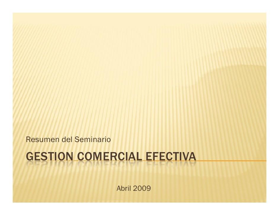 Resumen del Seminario  GESTION COMERCIAL EFECTIVA                          Abril 2009