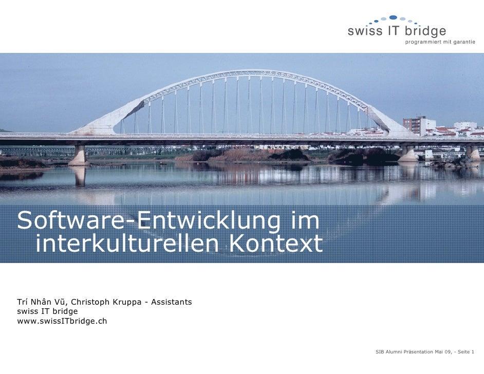 Software-Entwicklung im  interkulturellen Kontext  Trí Nhân Vũ, Christoph Kruppa - Assistants swiss IT bridge www.swissITb...