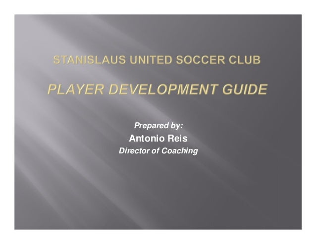 Prepared by:  Antonio ReisDirector of Coaching
