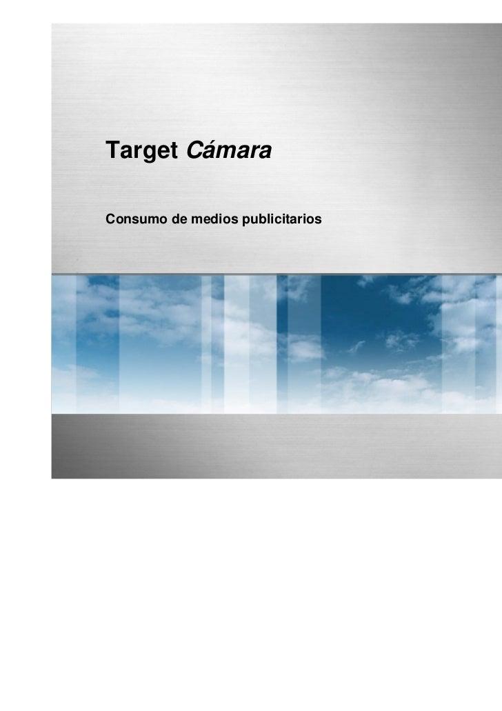 Target CámaraConsumo de medios publicitarios                                  Octubre 2010