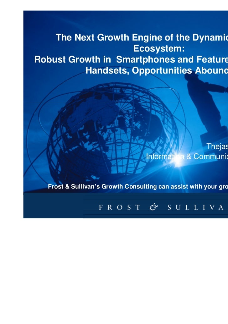 The Next Growth Engine of the Dynamic Mobile                    Ecosystem:Robust Growth in Smartphones and Feature Rich Mo...