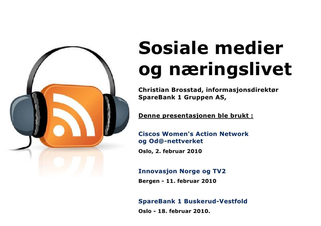 Sosiale medier og næringslivet Christian Brosstad, informasjonsdirektør SpareBank 1 Gruppen AS,   Denne presentasjonen ble...