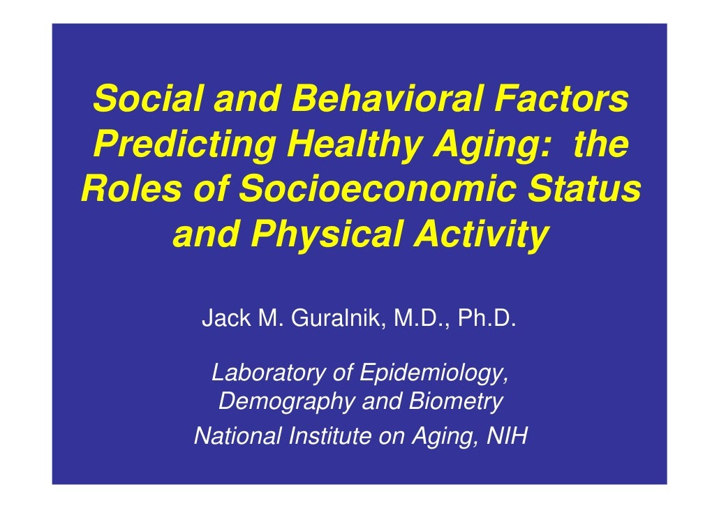 Social and Behavioral Factors Predicting Healthy Aging: the Roles of Socioeconomic Status      and Physical Activity      ...