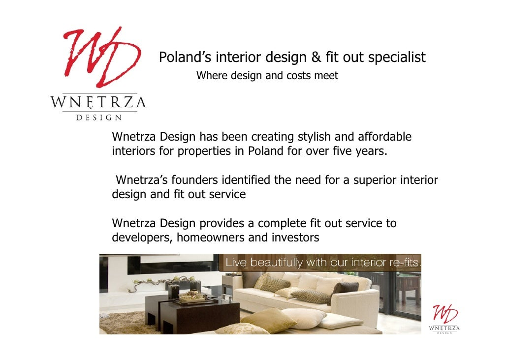 Poland's interior design & fit out specialist                 Where design and costs meet     Wnetrza Design has been crea...