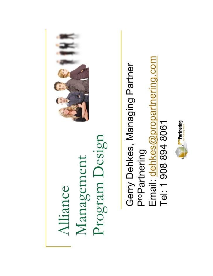 Alliance Management Program Design     Gerry Dehkes, Managing Partner     ProPartnering     Email: dehkes@propartnering.co...