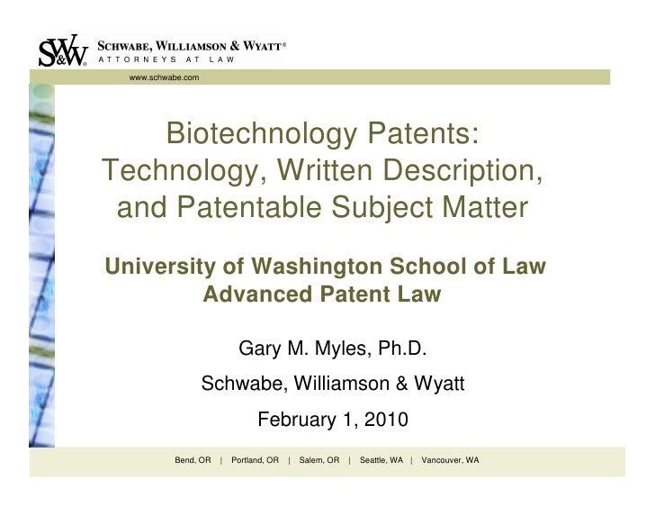 www.schwabe.com         Biotechnology Patents: Technology, Written Description,  and Patentable Subject Matter University ...