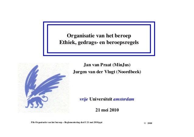 VU Organisatie van het beroep   Reglementering Deel I 21 mei 2010