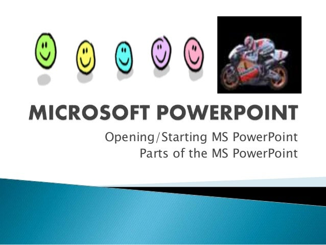 Opening/Starting MS PowerPoint Parts of the MS PowerPoint