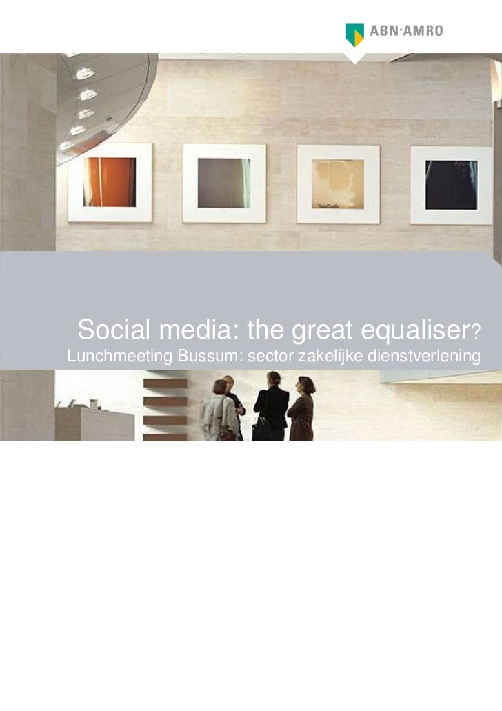 Sector Advisory                                                        Han Mesters Social media: the great equaliser?     ...