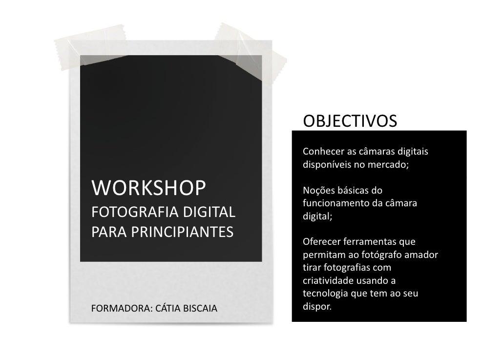 OBJECTIVOS                            Conhecer as câmaras digitais                            disponíveis no mercado;  WOR...