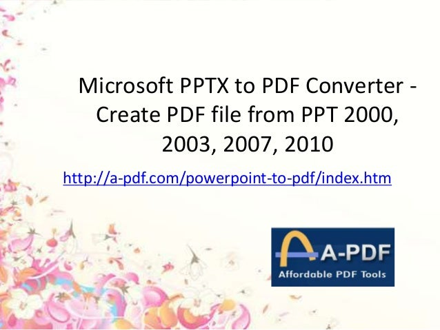 Microsoft pptx to pdf converter-create pdf file from ppt 2000, 2003, 2007, 2010