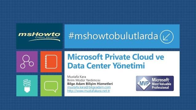 Microsoft Private Cloud ve Data Center Yönetimi