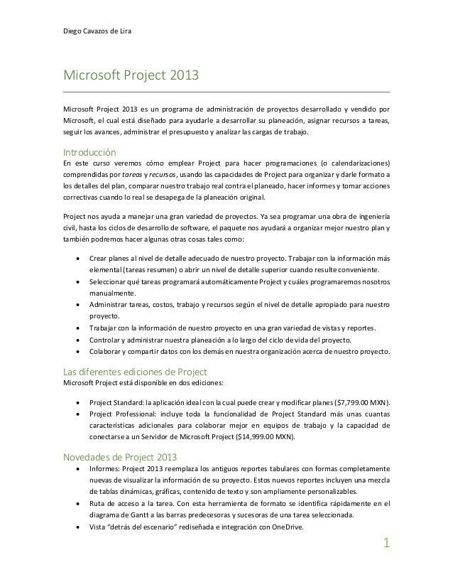 Diego Cavazos de Lira  1  Microsoft Project 2013  Microsoft Project 2013 es un programa de administración de proyectos des...