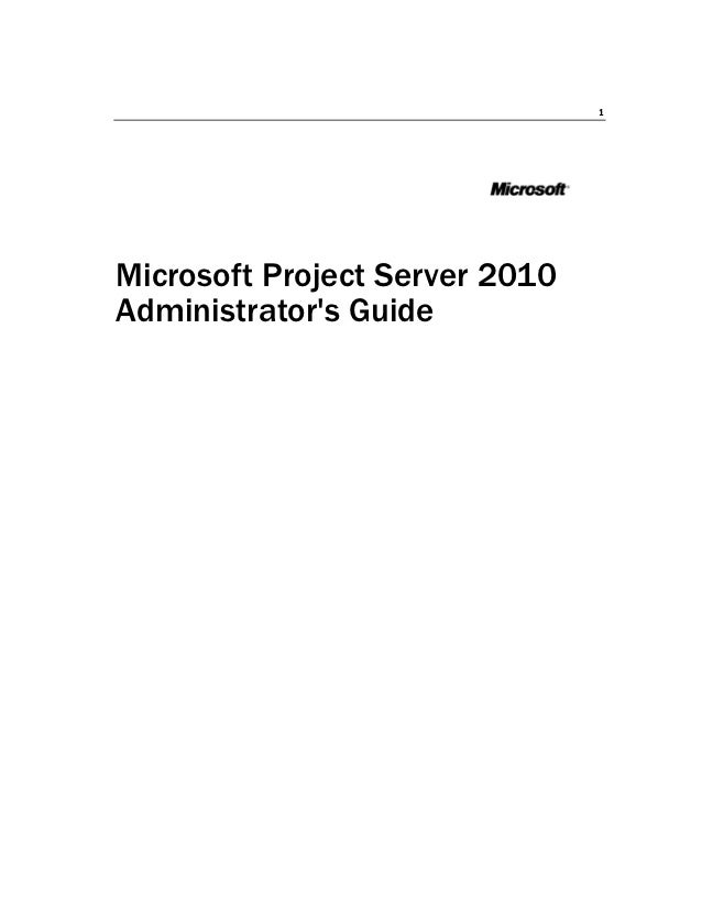 Microsoft project server 2010 administrators guide