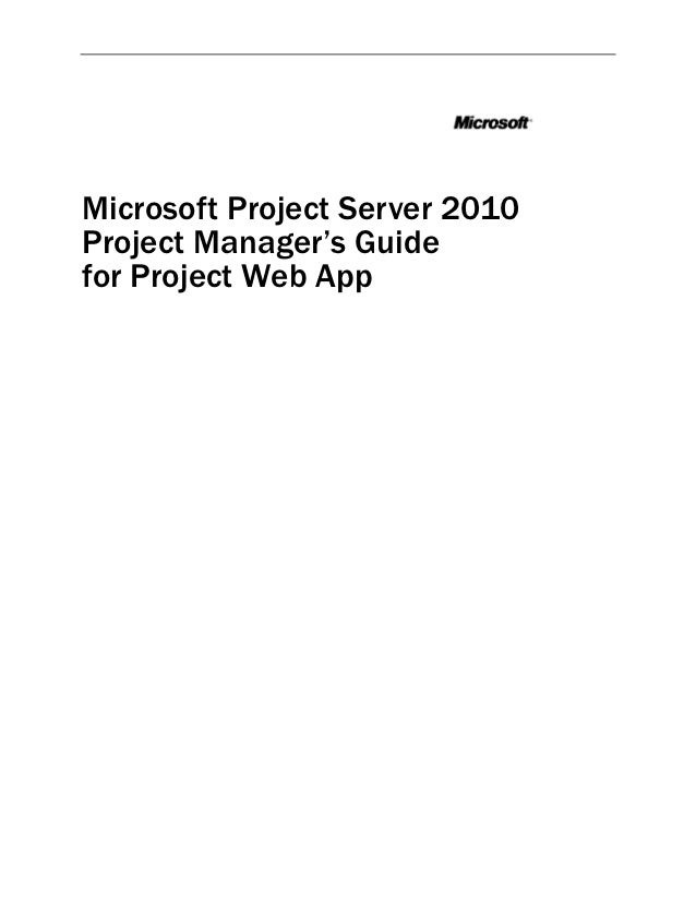Microsoft Project Server 2010Project Manager's Guidefor Project Web App