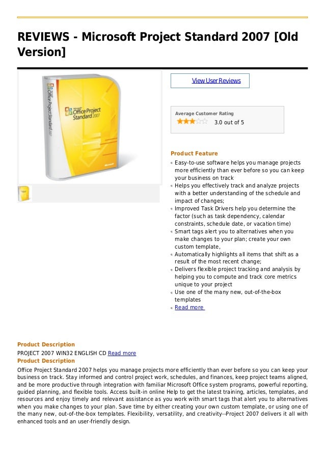 REVIEWS - Microsoft Project Standard 2007 [OldVersion]ViewUserReviewsAverage Customer Rating3.0 out of 5Product FeatureEas...