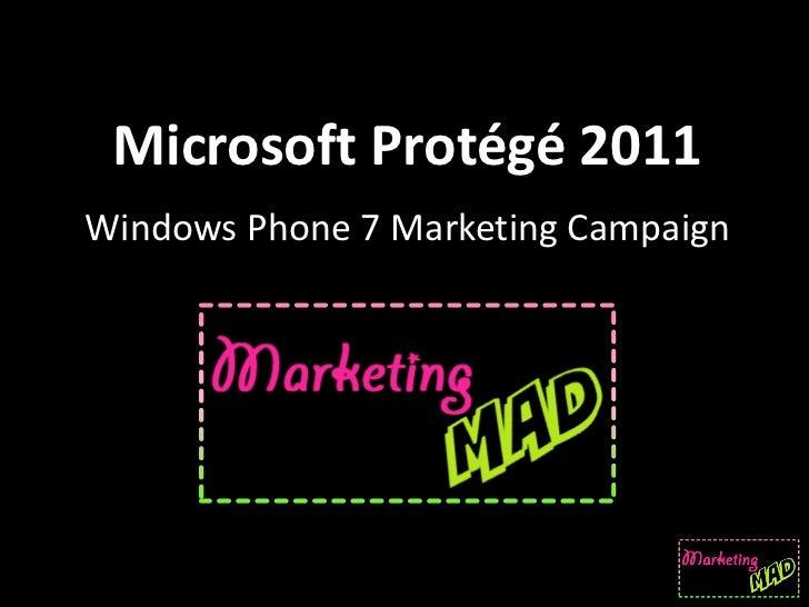 Microsoft Protégé 2011Windows Phone 7 Marketing Campaign