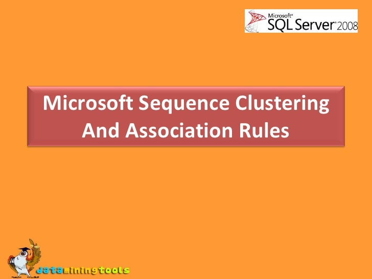 MS SQL SERVER: Microsoft sequence clustering and association rules