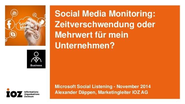 Social Media Monitoring: Zeitverschwendung oder Mehrwert für mein Unternehmen?  Microsoft Social Listening -November 2014 ...