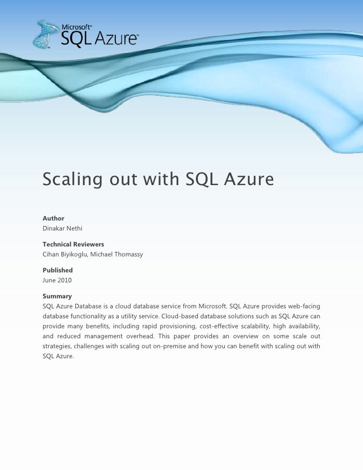 -400050-619125-990600-600075-990600-914400<br />Scaling out with SQL Azure<br />Author<br />Dinakar Nethi<br />Technical R...