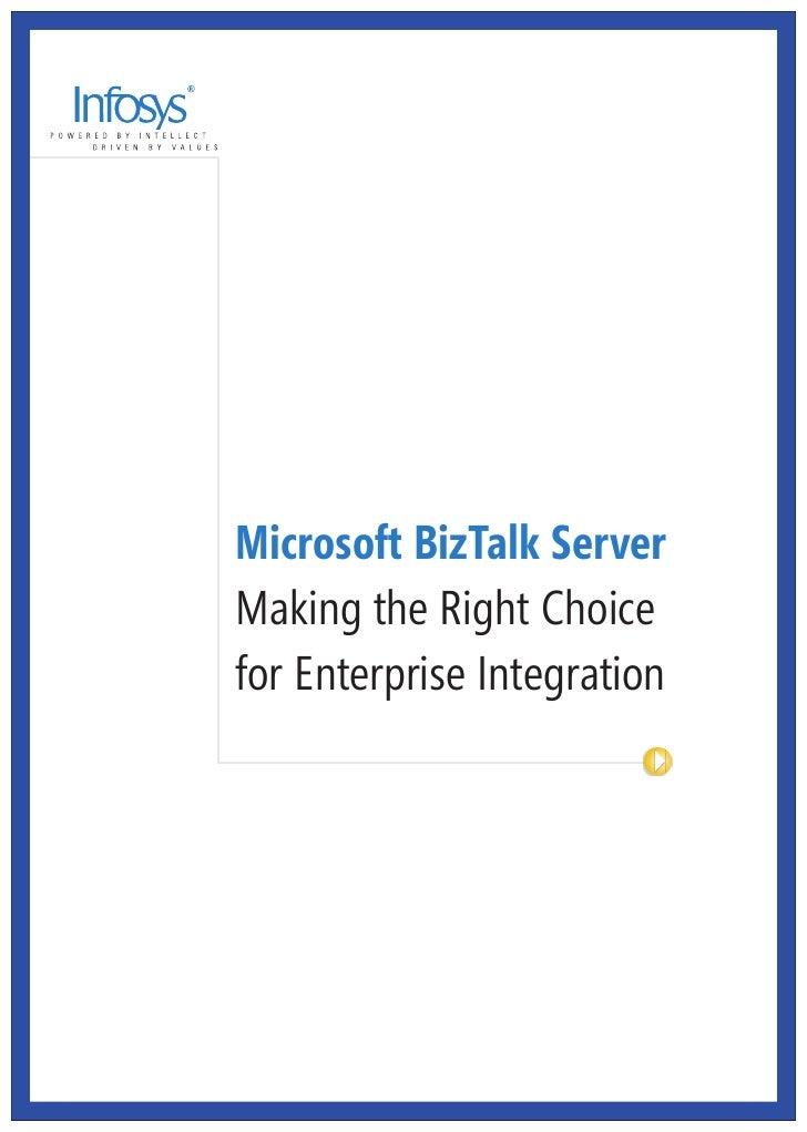 Microsoft BizTalk Server Making the Right Choice for Enterprise Integration                          3