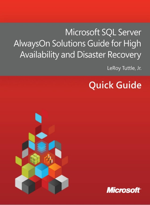 Microsoft  SQL Server always on solutions guide for high availability and disaster recovery